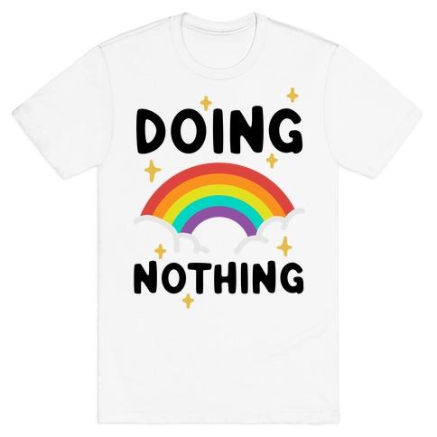 Doing Nothing T-Shirt