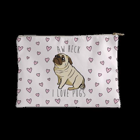 Aw Heck I Love Pugs Accessory Bag