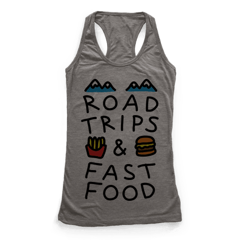 Road Trips And Fast Food Racerback Tank Top