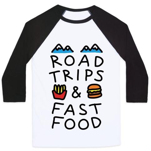 Road Trips And Fast Food Baseball Tee