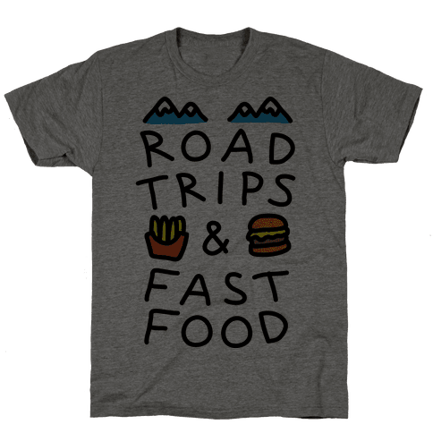Road Trips And Fast Food Mens T-Shirt