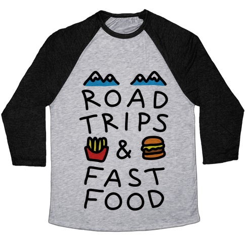 Road Trips And Fast Food Baseball Tee