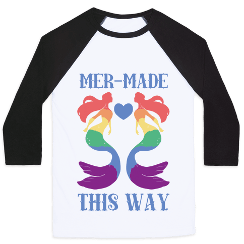 Mer-Made This Way - Gay Baseball Tee