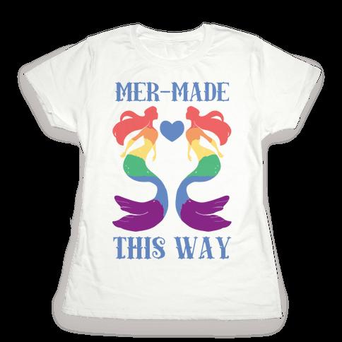 Mer-Made This Way - Gay Womens T-Shirt