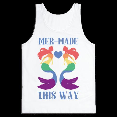Mer-Made This Way - Gay Tank Top