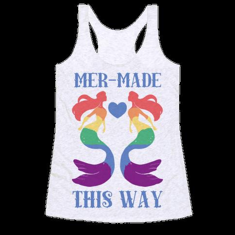 Mer-Made This Way - Gay Racerback Tank Top