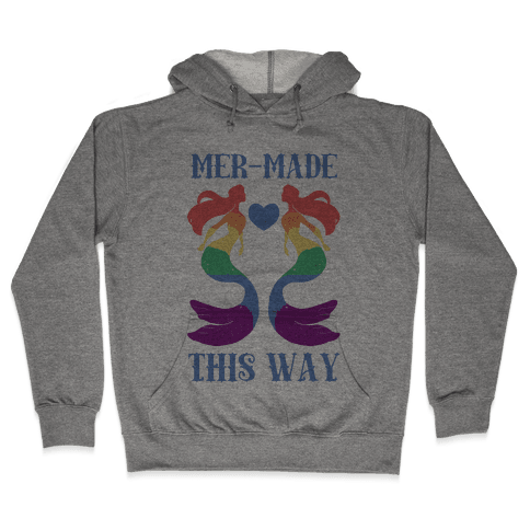 Mer-Made This Way - Gay Hooded Sweatshirt