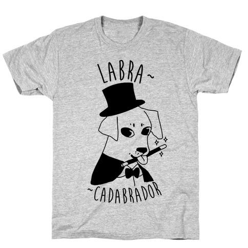 LABRACADABRADOR T-Shirt