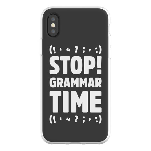 Stop Grammar Time Parody Phone Flexi-Case