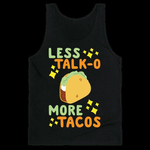 Less Talk-o, More Tacos Tank Top