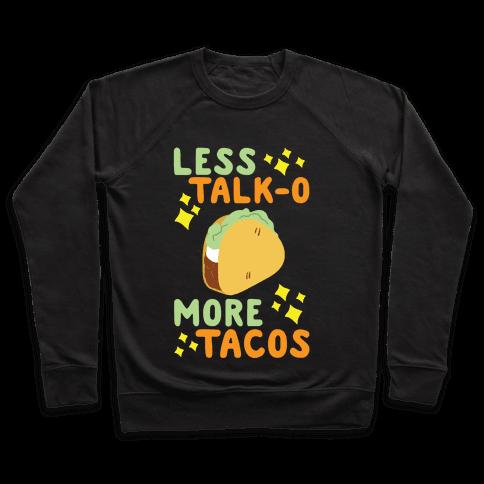 Less Talk-o, More Tacos Pullover