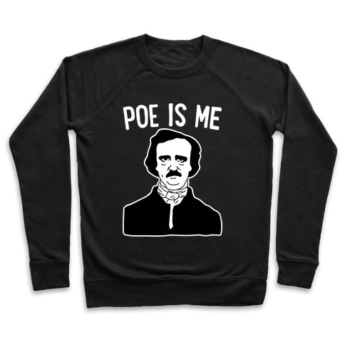 Poe Is Me Pullover