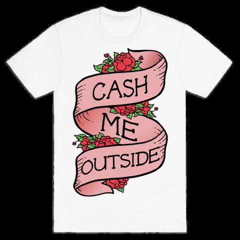 Cash Me Outside Tattoo Mens T-Shirt