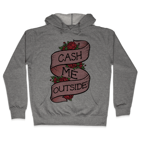 Cash Me Outside Tattoo Hooded Sweatshirt