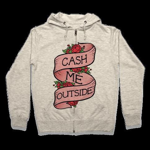 Cash Me Outside Tattoo Zip Hoodie