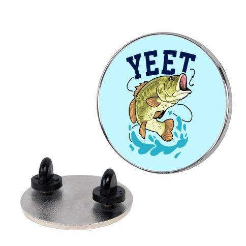 Yeet Bass Fishing Pin