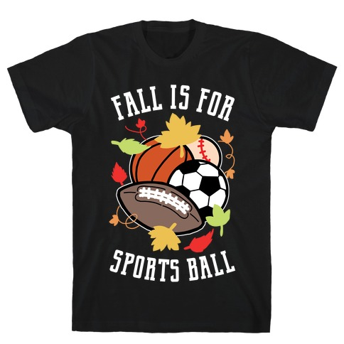 Fall Is For Sports Ball T-Shirt