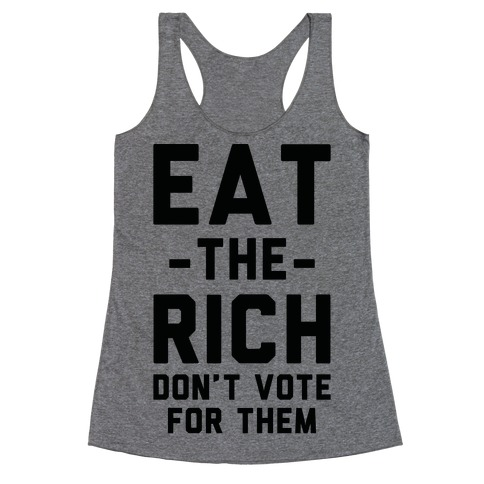 Eat the Rich Don't Vote For Them Racerback Tank Top