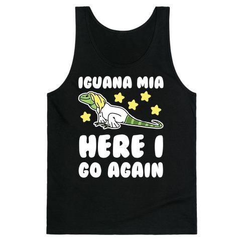 Iguana Mia, Here I Go Again Tank Top