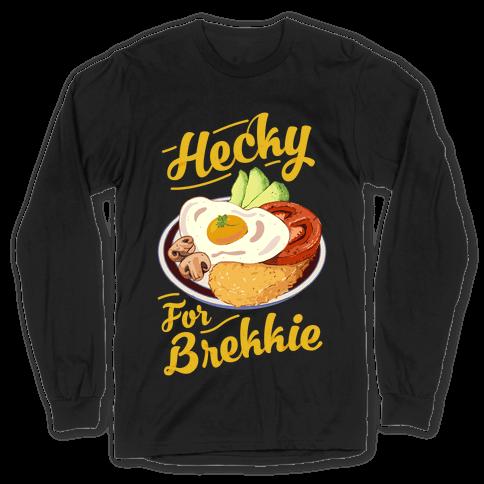 Hecky For Brekkie  Long Sleeve T-Shirt