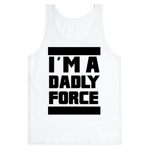 I'm a Dad-ly Force Tank Top
