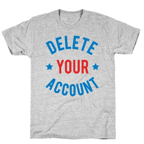 Delete Your Account (Red & Blue) T-Shirt