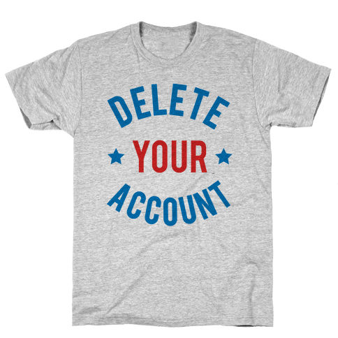 Delete Your Account (Red & Blue) Mens T-Shirt