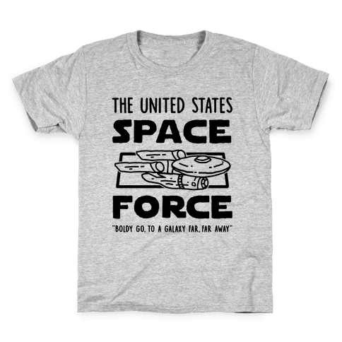 Space Force (Boldly go, to a Galaxy Far, Far Away) Kids T-Shirt