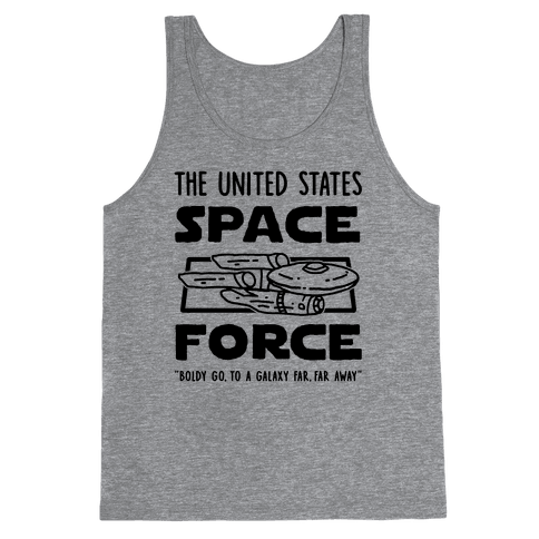 Space Force (Boldly go, to a Galaxy Far, Far Away) Tank Top