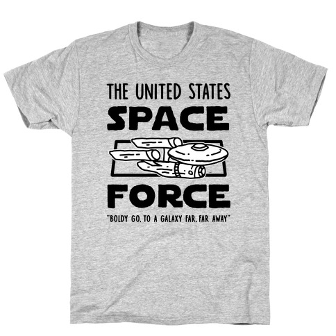 Space Force (Boldly go, to a Galaxy Far, Far Away) T-Shirt