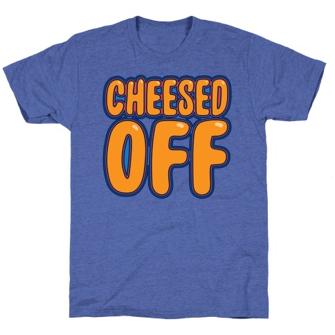Cheesed Off T-Shirt