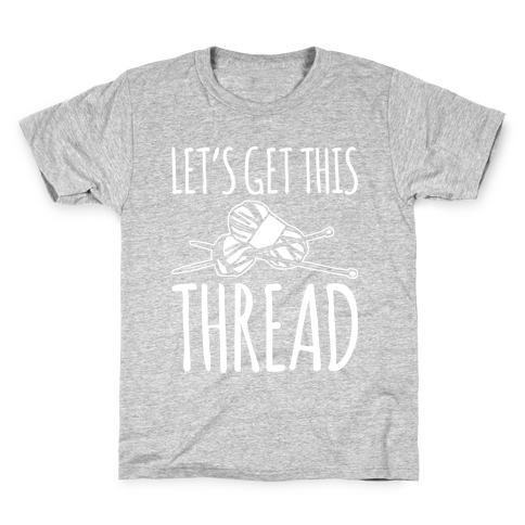Let's Get This Thread Knitting Parody White Print Kids T-Shirt