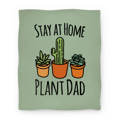 Stay At Home Plant Dad Blanket
