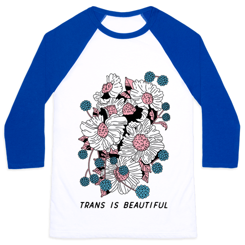 Trans is beautiful Baseball Tee