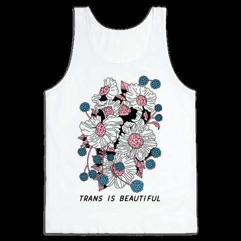 Trans is beautiful Tank Top