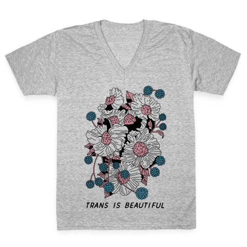 Trans is beautiful V-Neck Tee Shirt