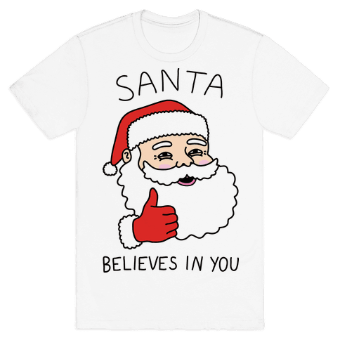 Santa Believes In You Mens T-Shirt
