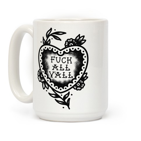 F*** All Y'all Old School Tattoo Coffee Mug