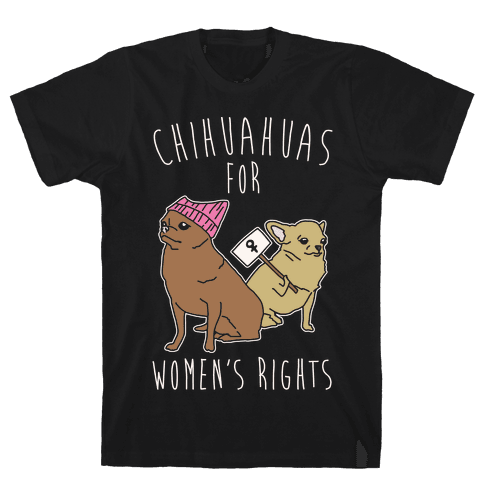 Chihuahuas For Women's Rights White Print Mens T-Shirt