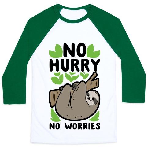 No Hurry, No Worries - Sloth Baseball Tee