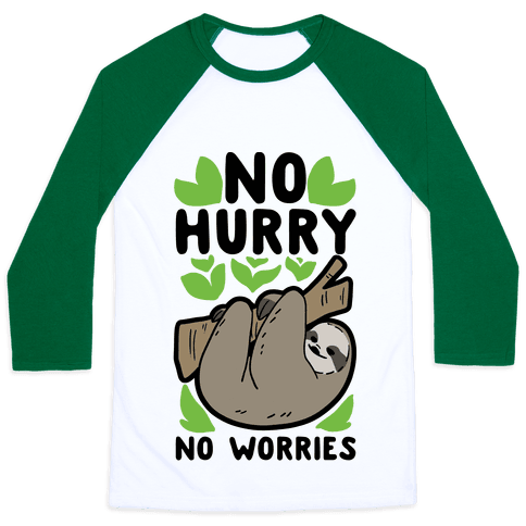 No Hurry, No Worries - Sloth Baseball Tee
