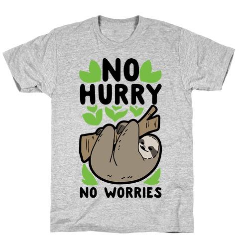 No Hurry, No Worries - Sloth T-Shirt