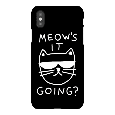 Meow's It Going Phone Case