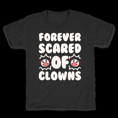 Forever Scared of Clowns White Print Kids T-Shirt