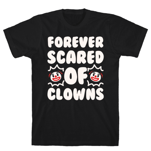 Forever Scared of Clowns White Print Mens T-Shirt