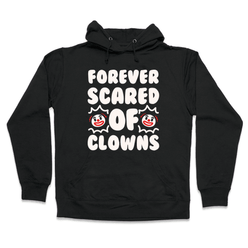 Forever Scared of Clowns White Print Hooded Sweatshirt