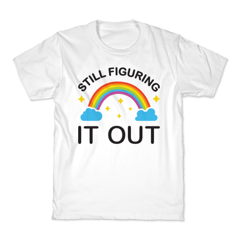 Still Figuring It Out Kids T-Shirt