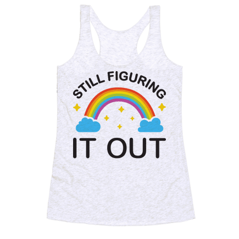 Still Figuring It Out Racerback Tank Top