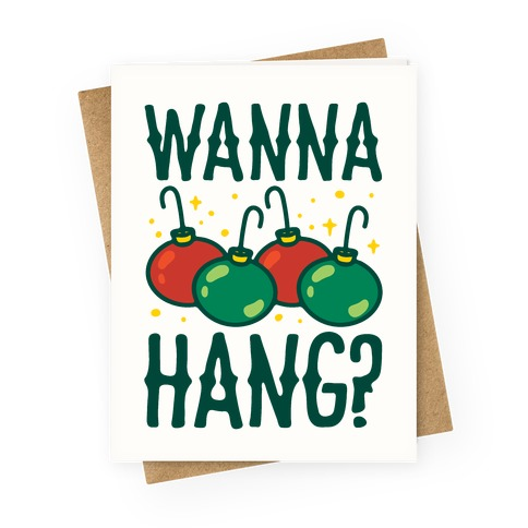 Wanna Hang? Greeting Card