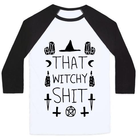 That Witchy Shit Baseball Tee